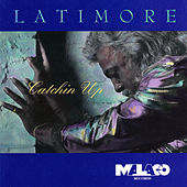 Catchin' Up by Latimore