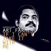 If I Can't Take It with Me by Art Farmer