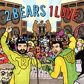 2 Bears 1 Love Sampler by Various Artists