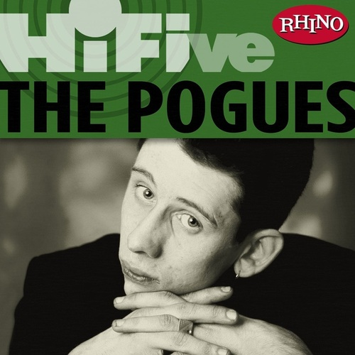 Rhino Hi-Five: The Pogues by The Pogues