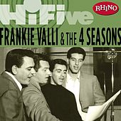 Rhino Hi-Five: Frankie Valli & The Four Seasons by Frankie Valli & The Four Seasons