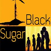 Black Sugar by Black Sugar