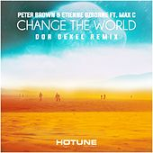 Change the World (Dor Dekel Remix) by Peter Brown