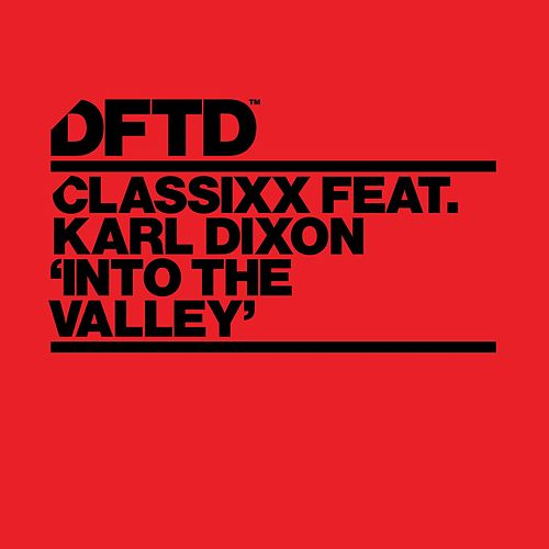 Into the Valley (feat. Karl Dixon) by Classixx