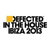 Defected In The House Ibiza 2013 Album Sampler by Various Artists