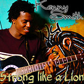Strong Like a Lion - Single by Kenny Smith