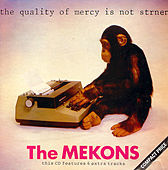 The Quality Of Mercy Is Not Strained by The Mekons