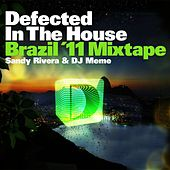 Defected In The House Brazil '11 Mixtape by Sandy Rivera