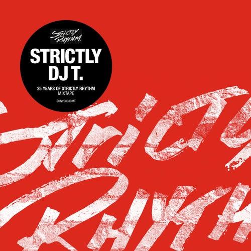 Strictly DJ T.: 25 Years Of Strictly Rhythm Mixtape by DJ T.