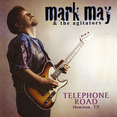 Telephone Road Houston, Texas by Mark May And The Agitators