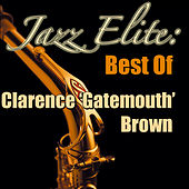 Jazz Elite: Best of Clarence 'Gatemouth' Brown (Live) by Clarence