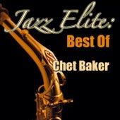 Jazz Elite: Best of Chet Baker by Chet Baker