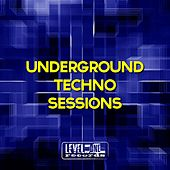 Underground Techno Sessions by Various Artists