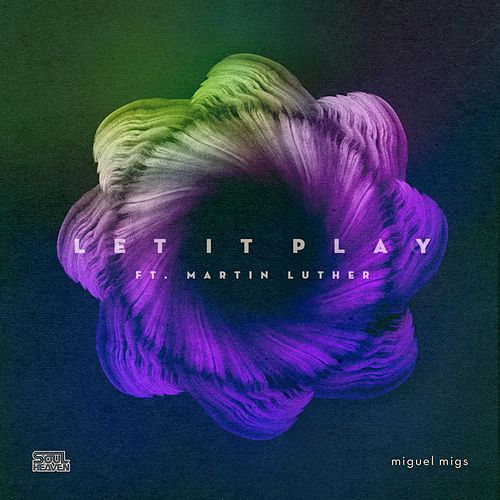 Let It Play (feat. Martin Luther) by Miguel Migs
