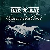 Space and Time by Ray Ray Star