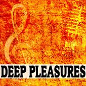 Deep Pleasures by Various Artists