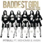 Baddest Girl in Town (International Remix) by Pitbull