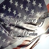 Independence Day (Music of Freedom) by Various Artists