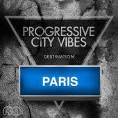 Progressive City Vibes - Destination Paris by Various Artists