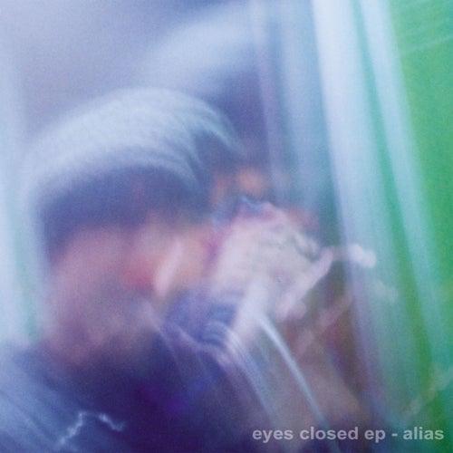 Eyes Closed EP by Alias (Rap)