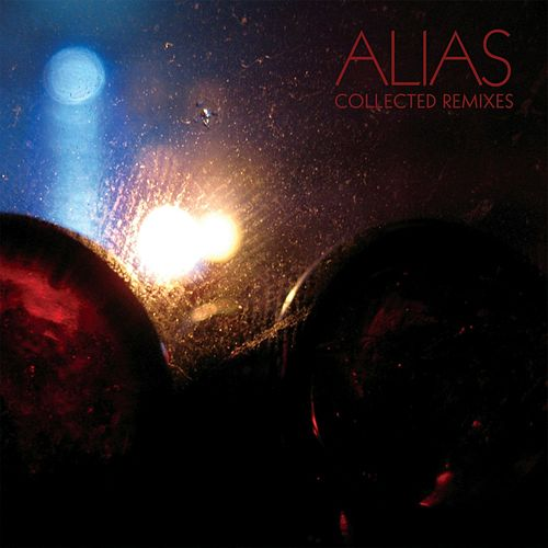 Collected Remixes by Alias (Rap)