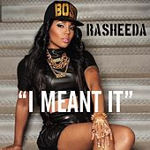 I Meant It by Rasheeda