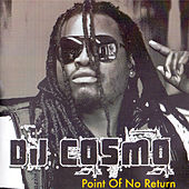 Point of No Return by DJ Cosmo