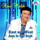 East Aur West Anu Is the Best by Various Artists