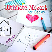 Ultimate Mozart for Babies – Classical Relaxation Music, Mozart for Baby's Mind, Easy Listening Classical Music for Childrens & Kids by Various Artists
