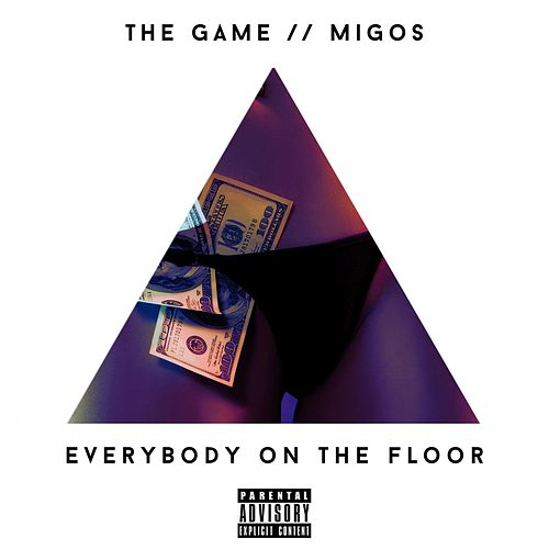 Everybody On The Floor (feat. Migos) by The Game