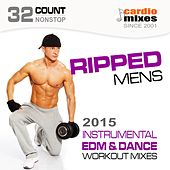 Ripped Men's Workout 2015 - Edm & Dance (Nonstop Instrumental Mixes, 32-Count, 138 BPM) by GroupXremixers!