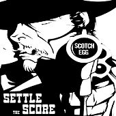 Settle the Score by Scotch Egg