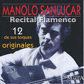Recital Flamenco. 12 de Sus Toques Originales by Manolo Sanlucar