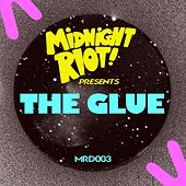 Midnight Riot Presents: The Glue by Glue