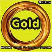 Gold (Remake Remix to Imagine Dragons) by DALTON
