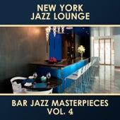 Bar Jazz Masterpieces, Vol. 4 by New York Jazz Lounge
