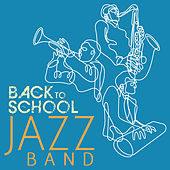 Back to School Jazz Band: 20 Classics by the Greats by Various Artists
