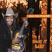 Heritage of the Blues: Shake It, Baby! by Jessie Mae Hemphill