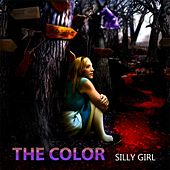Silly Girl - Single by Color