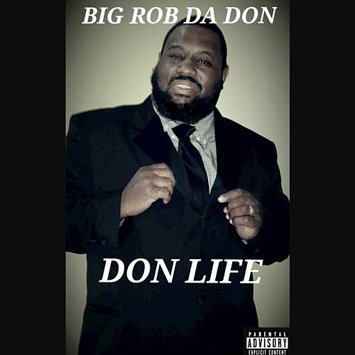 Don Life by Big Rob