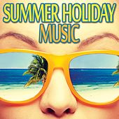 Summer Holiday Music by Various Artists