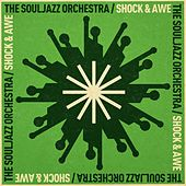 Shock And Awe by The Souljazz Orchestra