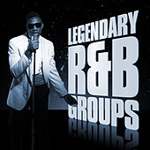 Legendary R&B Groups by Various Artists