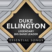 Legendary Big Band Leader - Essential Songs by Duke Ellington