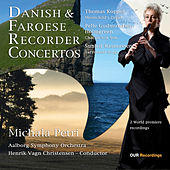 Danish & Faroese Recorder Concertos by Michala Petri