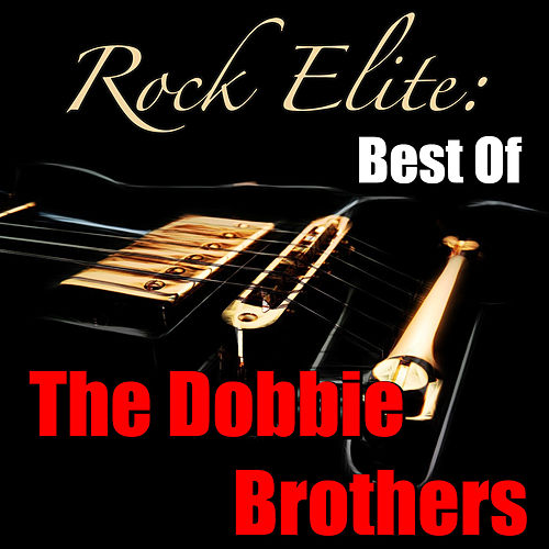 Rock Elite: Best Of The Doobie Brothers von The Doobie Brothers