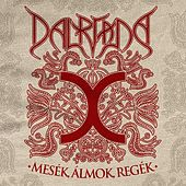 Mesék, álmok, regék by Dalriada