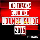 100 Tracks Club and Lounge Guide 2015 by Various Artists