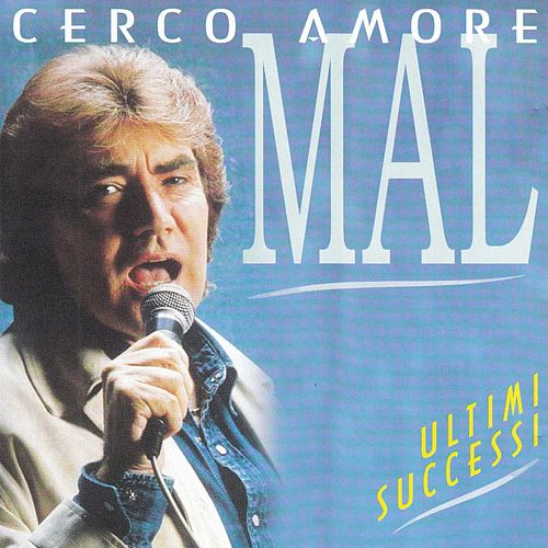 Cerco Amore by Mal