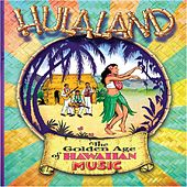 Hula Land: Golden Age Of Hawaiian Music by Various Artists